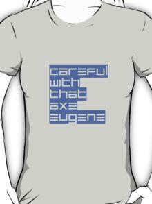 E for Eugene T-Shirt