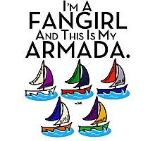 I'm A Fangirl And This Is My Armada!!!-Black Photographic Print
