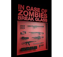 In Case of Zombies Break Glass Photographic Print
