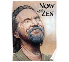 The Dude Now & Zen Poster