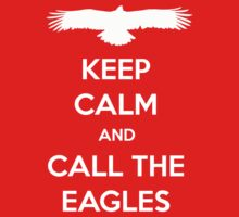 Keep Calm And Call The Eagles by FandomsFriend