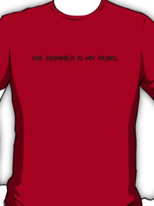 And these are not the hammer... T-Shirt