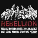 Rebellion by LibertyManiacs
