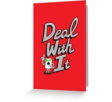 Deal With It Greeting Card