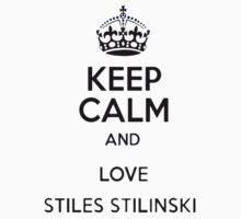 Keep Calm and Love Stiles Stilinski by CavalierInspire