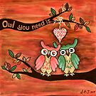 Owl You Need Is... LOVE by Lisa Frances Judd ~ Original Australian Art