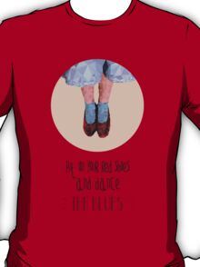 Dorothy's red shoes T-Shirt