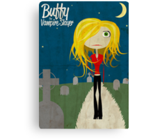 Buffy! The Vampire Slayer Canvas Print