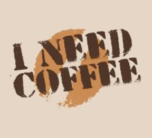 I Need COFFEE! with coffee bean imprint by jazzydevil