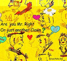 Are You Mr. Right or Just Another Clown? by Kater