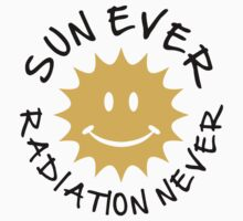 Sun ever radiation never by Cheesybee