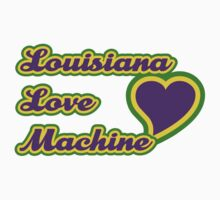 Louisiana Love Machine by HolidayT-Shirts