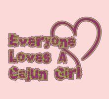 Everyone Loves A Cajun Girl by HolidayT-Shirts