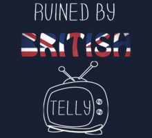 Ruined By British Telly /updated/ by SallySparrowFTW