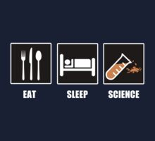 Eat Sleep Science by tappers24