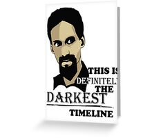 The Darkest Timeline Greeting Card