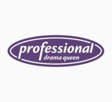 Professional Drama Queen by themaddesigner