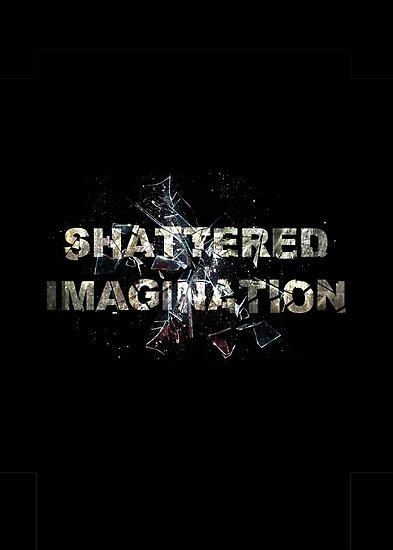 Shattered Imagination by RossMrtn