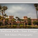 Balboa Park - San Diego - California by Bob Adams