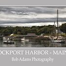 """Rockport Harbor - Maine"" by Bob Adams"