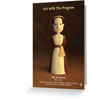 Ada Lovelace - Get With The Program Greeting Card