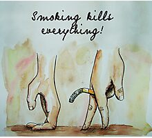 smoking kills everything art Photographic Print