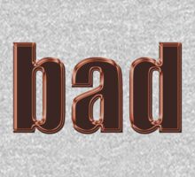 BAD by TeaseTees