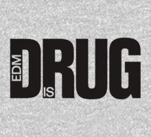 EDM is Drug by DropBass