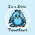 I'm a little TweetHeart by Ameda Nowlin
