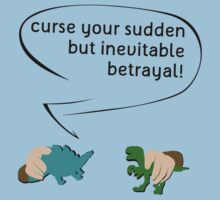 Curse your sudden but inevitable betrayal! (on white) by Sirkib
