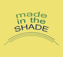 MADE in the shade by TeaseTees