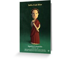 Hypatia of Alexandria - Delta Cruel Blow Greeting Card