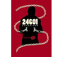 24601 Unchained Photographic Print