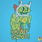 Oh My Glob ! by zinodaur