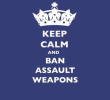 BAN ASSAULT WEAPONS T-SHIRTS by TheSmile