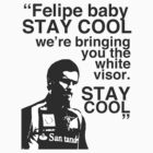 Felipe Baby, Stay Cool by loutolou