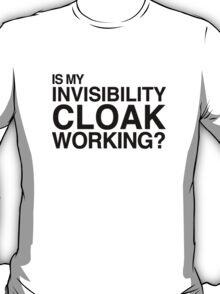 Invisibility Cloak (Black Text) T-Shirt