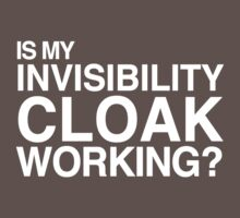 Invisibility Cloak (White Text) by Kate Bloomfield