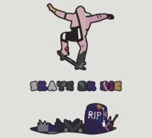 Skate or Die by Irgum