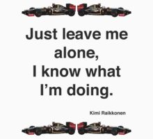 Kimi Raikkonen - Leave Me Alone... by loutolou
