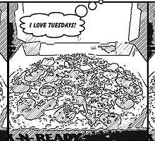 I Love Tuesdays Pizza  by Vana Shipton