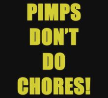 Pimps Don't Do Chores by inesbot