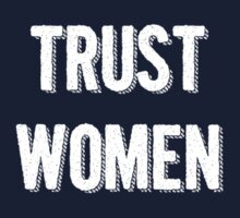 Trust Women (light on dark) by electrasteph