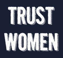 Trust Women (light on dark) by electrasteph