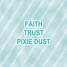 Faith, trust, pixie dust by bethscherm