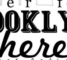 Never Fear, Brooklyn's Here! Sticker