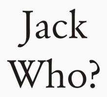 Jack Who? T-Shirt