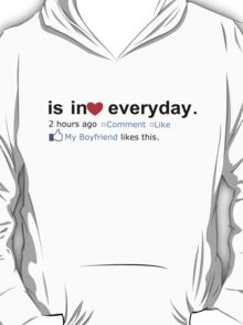 IS IN LOVE EVERYDAY T-Shirt