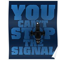 You Can't Stop the Signal Poster