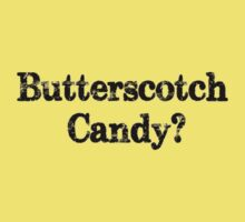 butterscotch candy funny party tee  by Tia Knight